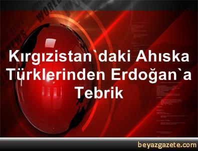 Kırgızistan'daki Ahıska Türklerinden Erdoğan'a tebrik